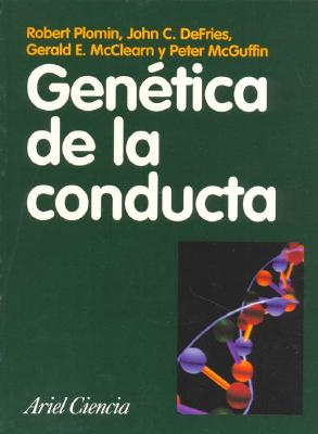 Genetica de La Conducta - Defries, John C., and Plomin, Robert