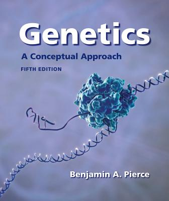 Genetics: A Conceptual Approach - Pierce, Benjamin A