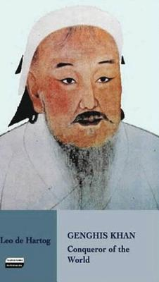 Genghis Khan: Conqueror of the World - Hartog, Leo De, and De Hartog, Leo