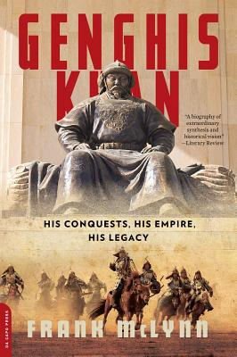 Genghis Khan: His Conquests, His Empire, His Legacy - McLynn, Frank