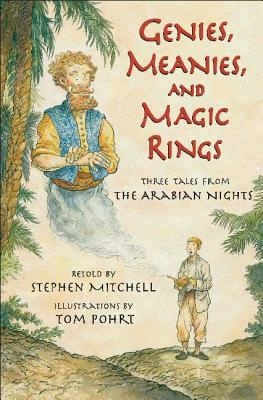 Genies, Meanies, and Magic Rings: Three Tales from the Arabian Nights - Mitchell, Stephen (Retold by), and Pohrt, Tom (Illustrator)