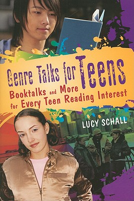Genre Talks for Teens: Booktalks and More for Every Teen Reading Interest - Schall, Lucy