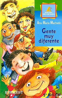 Gente Muy Diferente - Machado, Ana Maria, and Fernandez, Garcia (Illustrator)
