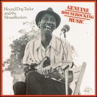 Genuine Houserocking Music - Hound Dog Taylor and the Houserockers