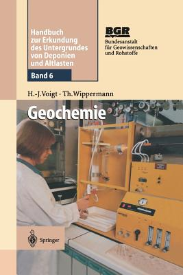 Geochemie: Band 6: Geochemie - Voigt, Hans-Jurgen, and Bundesanstalt Fur Geowissenschaften Und Rohstoffe (Bgr) (Editor), and Wippermann, Thomas