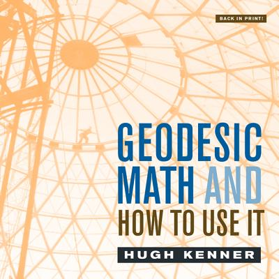 Geodesic Math and How to Use It - Kenner, Hugh, Professor