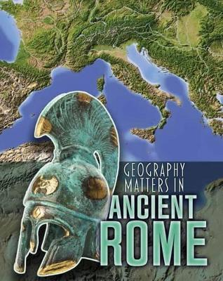Geography Matters in Ancient Rome - Waldron, Melanie