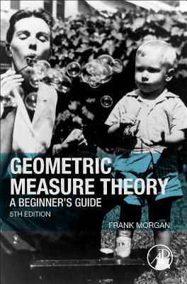 Geometric Measure Theory: A Beginner's Guide - Morgan, Frank