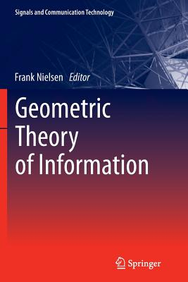 Geometric Theory of Information - Nielsen, Frank (Editor)