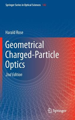 Geometrical Charged-Particle Optics - Rose, Harald