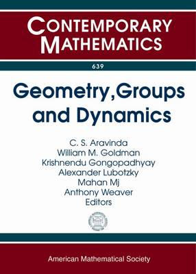 Geometry, Groups and Dynamics - Goldman, William M. (Editor), and Lubotzky, Alexander (Editor), and Aravinda, C. S. (Editor)