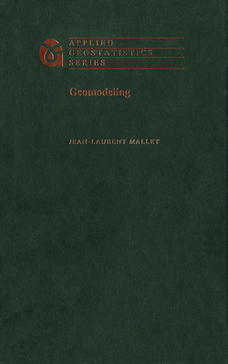 Geomodeling - Mallet, Jean-Laurent, Professor