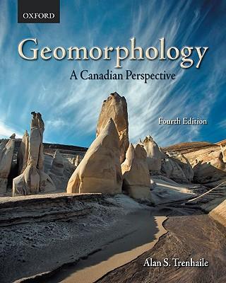 Geomorphology: A Canadian Perspective - Trenhaile, Alan S