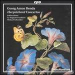 Georg Anton Benda: Harpsichord Concertos