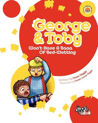 George and Toby: Won't Have A Baaa of Bed Wetting - Diggle, David Mark