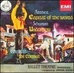 George Antheil: Capital of the World; William Schuman: Undertow; Raffaello de Banfield: The Combat