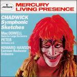 George Chadwick: Symphonic Sketches; Edward MacDowell: Suite for Large Orchestra; Johann Peter: Sinfonia in G - Eastman-Rochester Pops Orchestra