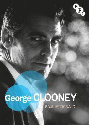 George Clooney - McDonald, Paul, and Shingler, Martin (Editor), and Smith, Susan (Editor)