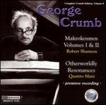 George Crumb: Makrokosmos Volumes I & II; Otherworldly Resonances