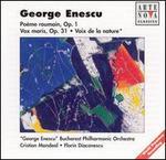 George Enescu: Poème roumain; Vox maris; Voix de la nature