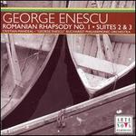 George Enescu: Romanian Rhapsody No. 1; Suites 2 & 3
