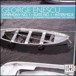George Enescu: Symphony No. 1; Suite No. 1; Intermède