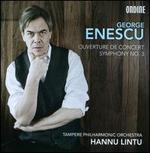 George Enescu: Symphony No. 3; Ouverture de Concert
