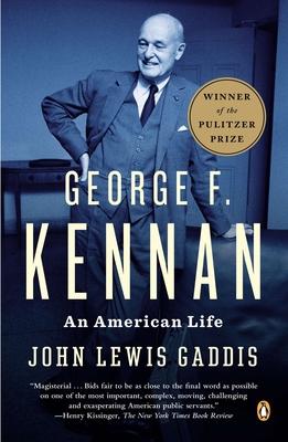 George F. Kennan: An American Life - Gaddis, John Lewis
