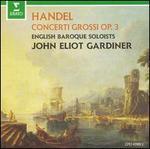 George Frideric Handel: Concerti Grossi Opus 3
