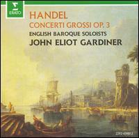 George Frideric Handel: Concerti Grossi Opus 3 - Alastair Mitchell (bassoon); Alistair Ross (harpsichord); Gerard McDonald (oboe); Jeremy Ward (bassoon);...