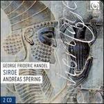 George Frideric Handel: Siroe