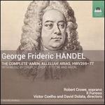 "George Frideric Handel: The Complete ""Amen, Alleluia"" Arias, HWV 269-77"