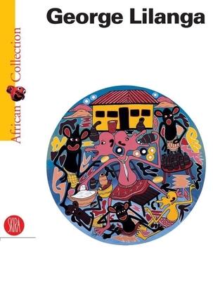 George Lilanga: African Collection - Mascelloni, Enrico (Editor), and Sarenco (Editor)