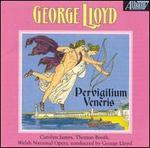 George Lloyd: Pervigilium Veneris