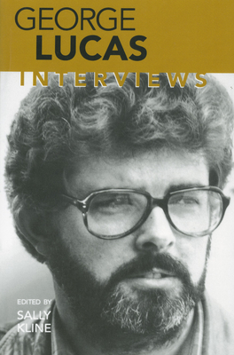 George Lucas: Interviews - Kline, Sally (Editor)
