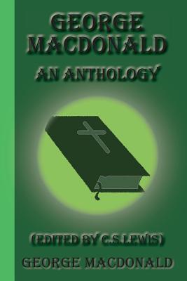George MacDonald: An Anthology - MacDonald, George