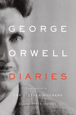 George Orwell: Diaries - Orwell, George, and Davison, Peter (Editor), and Hitchens, Christopher (Introduction by)