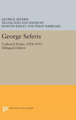 George Seferis: Collected Poems, 1924-1955. Bilingual Edition - Bilingual Edition - Seferis, George, and Keeley, Edmund (Editor), and Sherrard, Philip (Translated by)