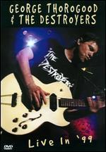 George Thorogood & The Destroyers: Live in '99