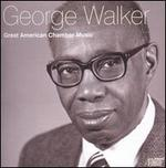 George Walker: Great American Chamber Music