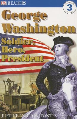George Washington: Soldier, Hero, President - Fontes, Justine
