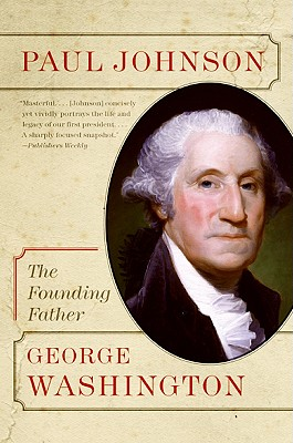George Washington: The Founding Father - Johnson, Paul