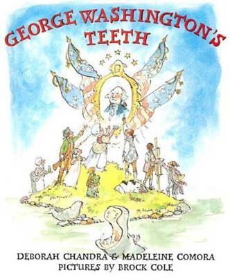 George Washington's Teeth - Chandra, Deborah, and Comora, Madeleine
