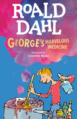 George's Marvelous Medicine - Dahl, Roald