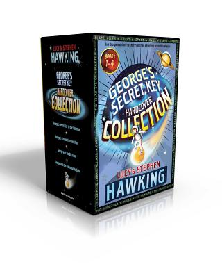 George's Secret Key Hardcover Collection: George's Secret Key to the Universe; George's Cosmic Treasure Hunt; George and the Big Bang; George and the Unbreakable Code - Hawking, Stephen, and Hawking, Lucy