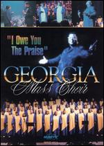 Georgia Mass Choir: I Owe You the Praise -