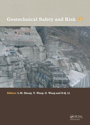 Geotechnical Safety and Risk IV - Zhang, Limin (Editor), and Wang, Yu (Editor), and Wang, Gang (Editor)