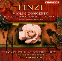 Gerald Finzi: Violin Concerto; In Years Defaced; Prelude; Romance - John Mark Ainsley (tenor); Tasmin Little (violin); City of London Sinfonia; Richard Hickox (conductor)