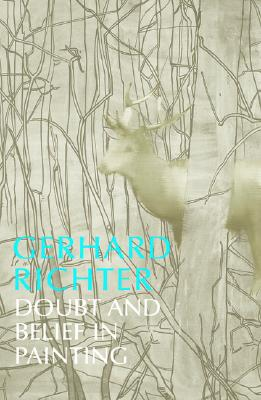 Gerhard Richter: Doubt and Belief in Painting - Richter, Gerhard, and Storr, Robert (Text by)
