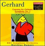 Gerhard: Symphony 2/Concerto for Orchestra